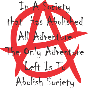 Anarchy through advernture